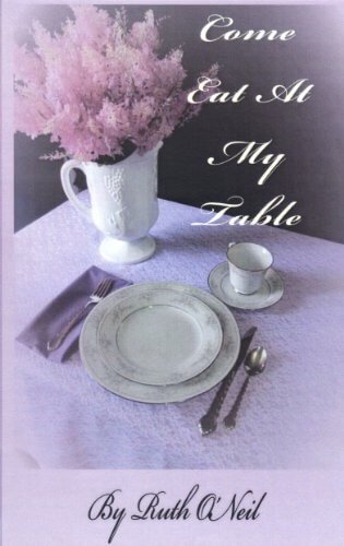 Come Eat at my Table by Ruth O'Neil