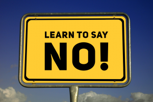 Learn to say no!