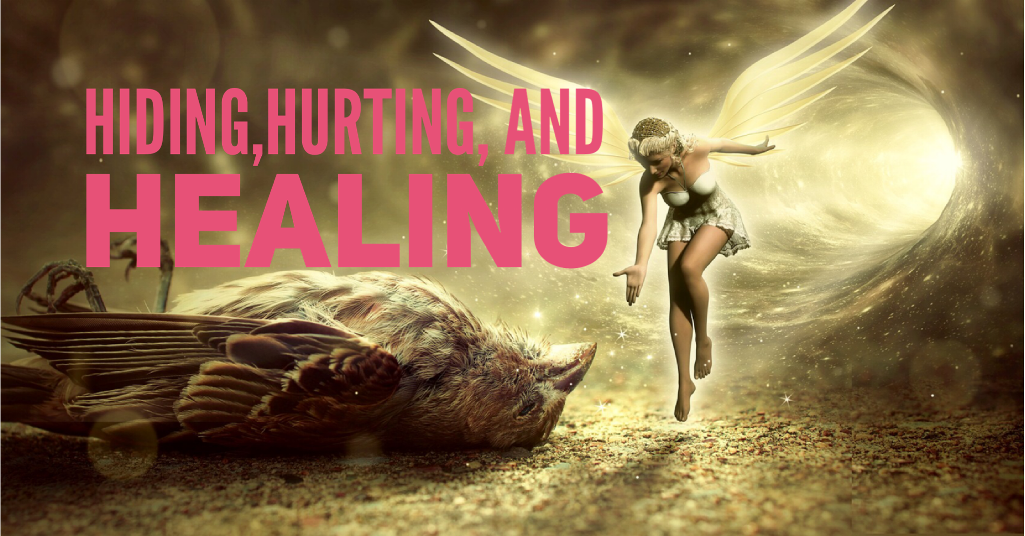 Hiding, Hurting, and Healing through Transformation