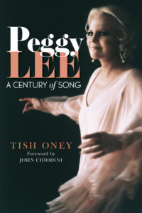 Peggy Lee, A Century of Song by Tish Oney