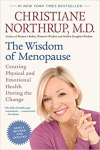 The Wisdom of Menopause (Revised Edition): Creating Physical and Emotional Health During the Change by Christiane Northrup, MD